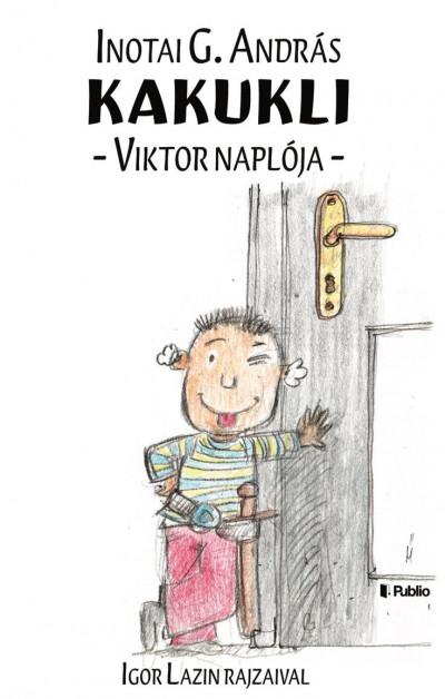 Inotai G. András - Kakukli - Viktor naplója