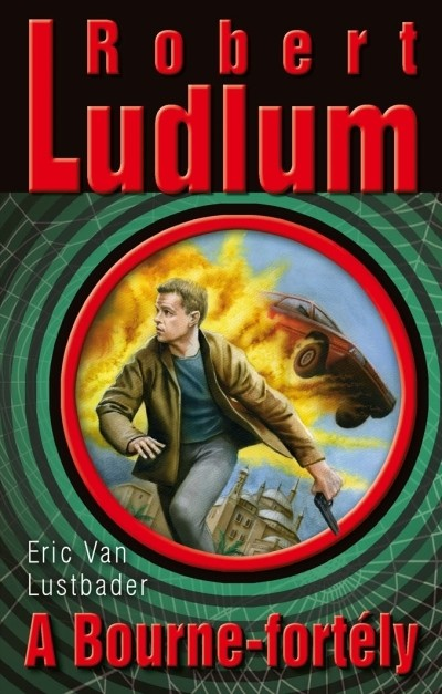 Robert Ludlum - Eric Van Lustbader - A Bourne-fortély