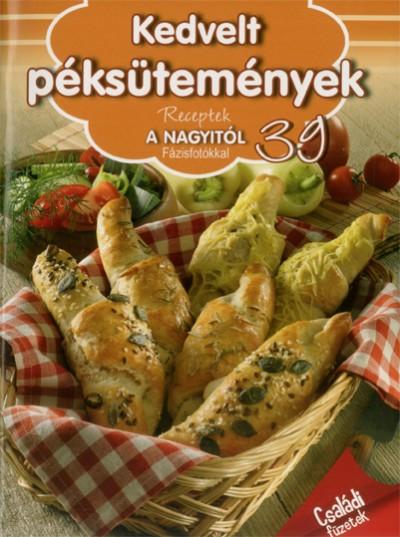 Szabó Zsolt  (Szerk.) - Receptek a nagyitól 39: Kedvelt péksütemények