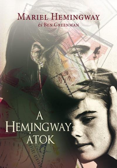 Ben Greenman - Mariel Hemingway - A Hemingway-átok