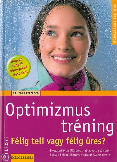Dr. Toni Pizzecco - Optimizmus tréning