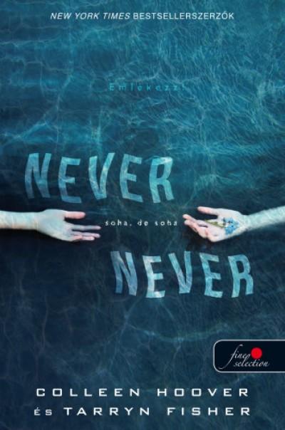 Tarryn Fisher - Colleen Hoover - Never never - Soha, de soha (Never never 1.)