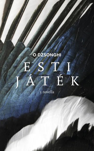 O Dzsonghi - Katonáné Menich Zsuzsa  (Szerk.) - Esti játék