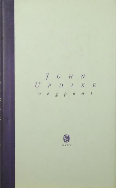 John Updike - Végpont és más versek