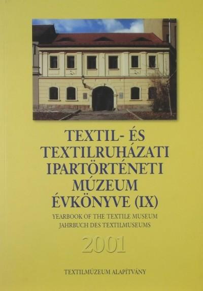 - Textil- és Textilruházati Ipartörténeti Múzeum Évkönyve 2001