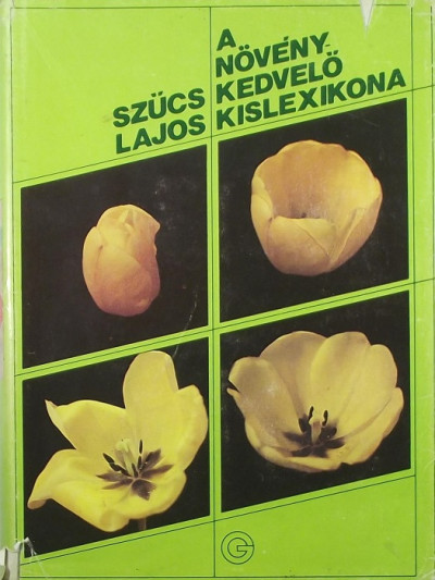 Szűcs Lajos - A növénykedvelő kislexikona