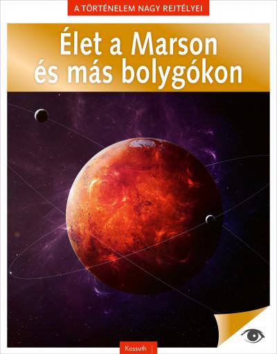 - A történelem nagy rejtélyei 13. - Élet a Marson és más bolygókon