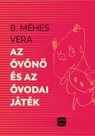 B. Méhes Vera - Az óvónő és az óvodai játék
