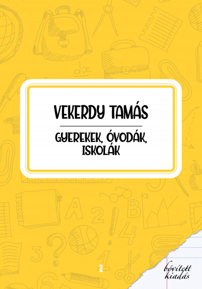 Vekerdy Tamás - Gyerekek, óvodák, iskolák
