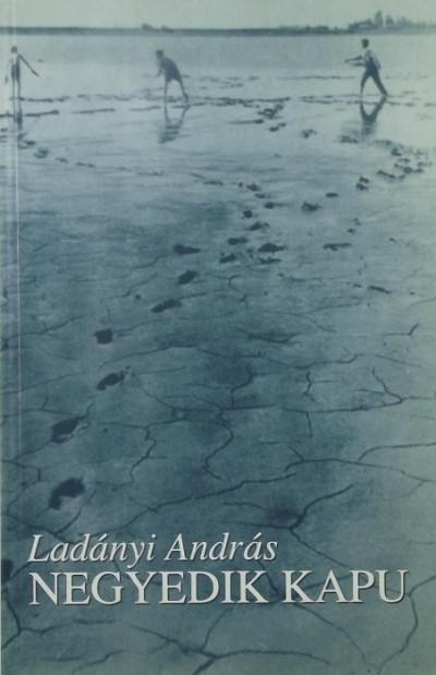 Ladányi András  (Szerk.) - Negyedik kapu