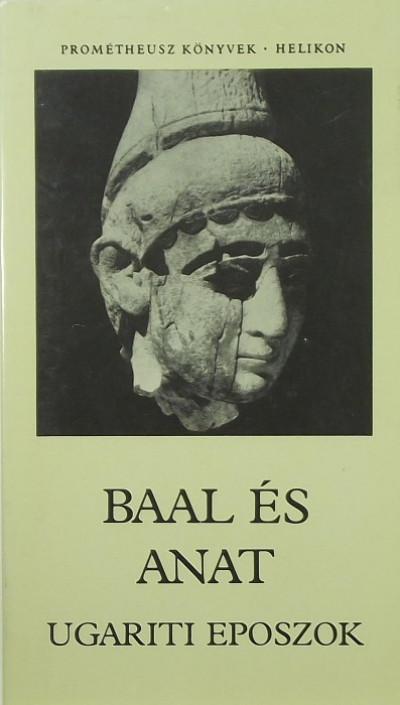 Hahn István  (Szerk.) - Puskás Ildikó  (Szerk.) - Baal és Anat