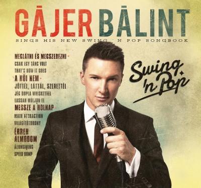 Gájer Bálint - Swing'n Pop - CD