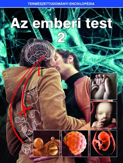 - Az emberi test 2. - Természettudományi enciklopédia 10.