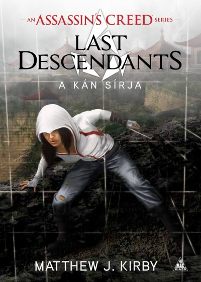 Matthew J. Kirby - Assassin's Creed - Last Descendants