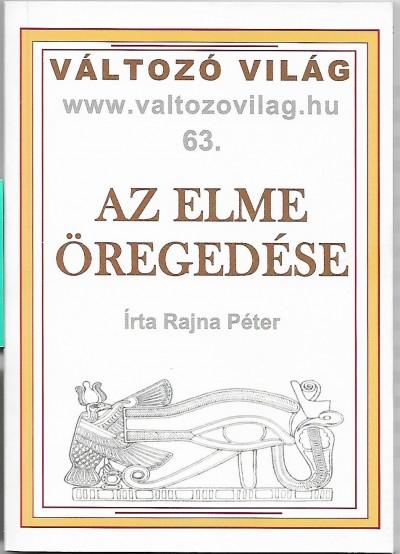 Dr. Rajna Péter - Az elme öregedése