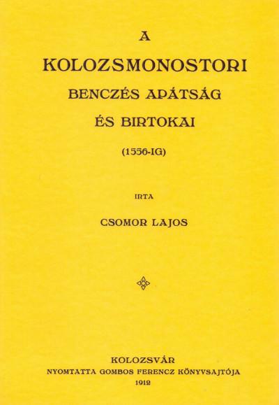 Csomor Lajos - A kolozsmonostori bencés apátság és birtokai 1556-ig