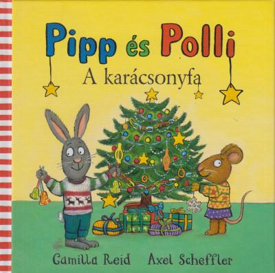 Axel Scheffler - Pipp és Polli - A karácsonyfa