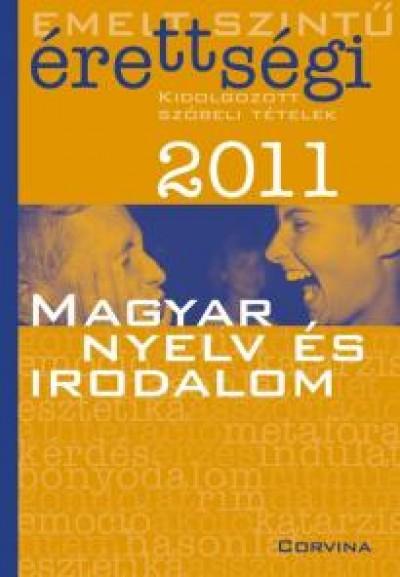 - Emelt szintű érettségi 2011 - Magyar nyelv és irodalom