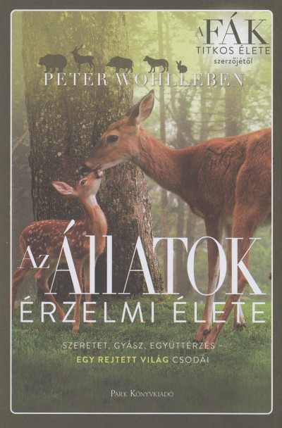 Peter Wohlleben - Az állatok érzelmi élete