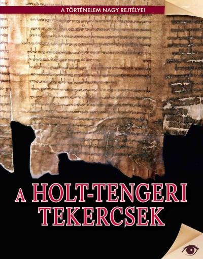 Koronczai-Fekete Viktória  (Szerk.) - A holt-tengeri tekercsek