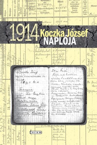 Csorba Béla  (Szerk.) - Koczka József naplója (1914)