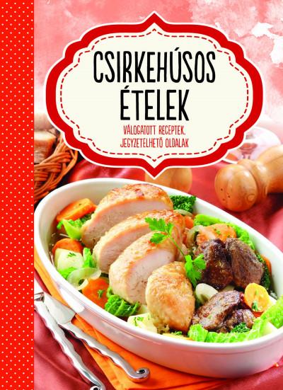 Duzs Mária  (Szerk.) - Csirkehúsos ételek