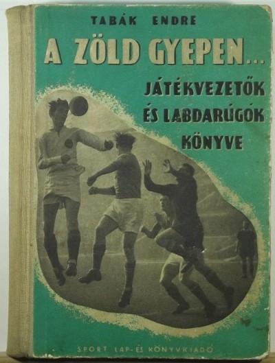 Tabák Endre - A zöld gyepen...