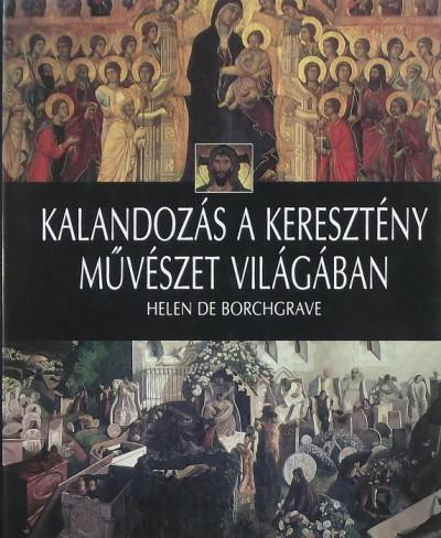 Helen De Borchgrave - Kalandozás a keresztény művészet világában