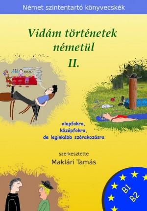 Makl�ri Tam�s - Makl�ri Tam�s (Szerk.) - Vid�m t�rt�netek n�met�l 2.