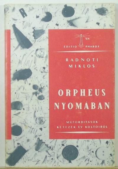 Radnóti Miklós - Orpheus nyomában - reprint