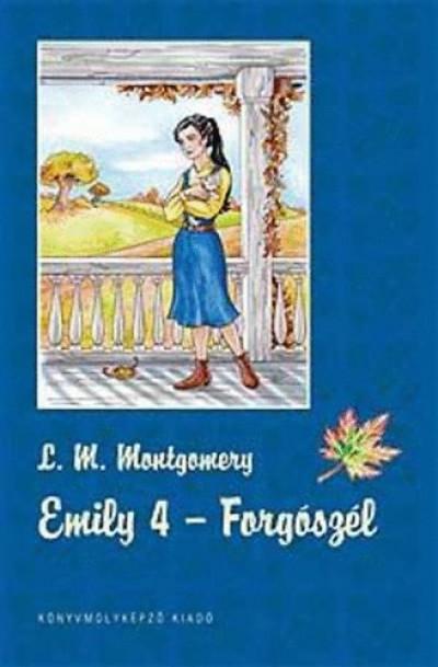 Lucy Maud Montgomery - Emily 4. - Forgószél