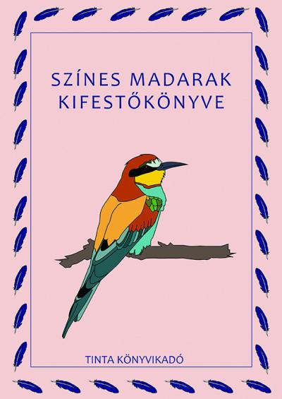 Baráth Anikó - Színes madarak kifestőkönyve