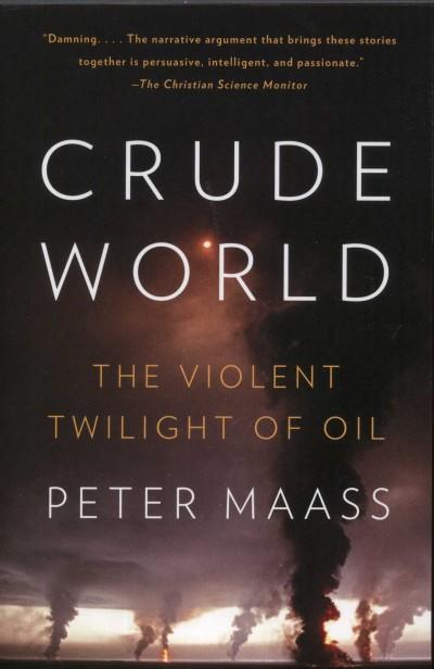 Peter Maass - Crude world
