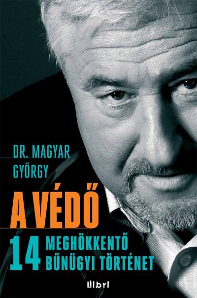 Dr. Magyar György - A védő