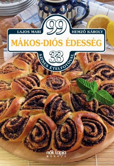 Hemző Károly - Lajos Mari - 99 mákos-diós édesség