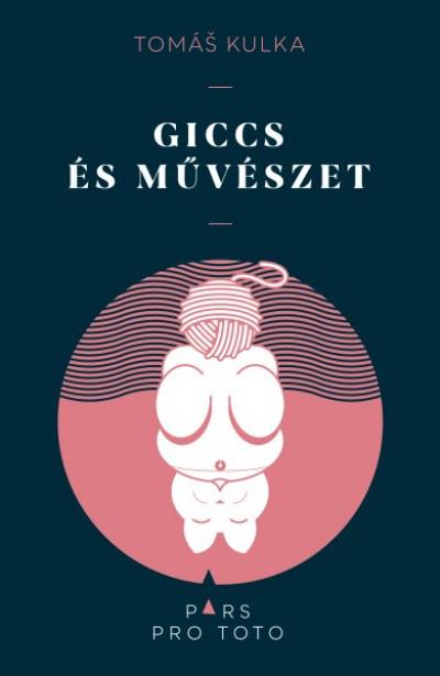 Tomás Kulka - Giccs és művészet