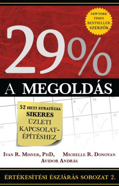 Avidor András - Michelle R. Donovan - Ivan R. Misner - 29% - A megoldás