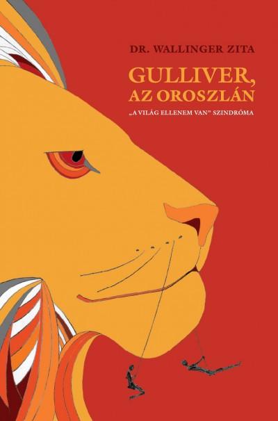 Dr. Wallinger Zita - Gulliver, az oroszlán