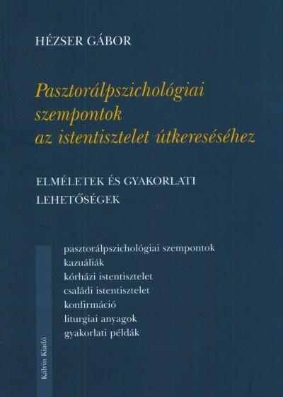 Hézser Gábor - Pasztorálpszichológiai szempontok az istentisztelet útkereséséhez