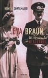 Heike B. G�rtemaker - Eva Braun
