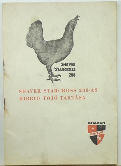 Grünfelder Lőrinc - Shaver starcross 288-as hibrid tojó tartása