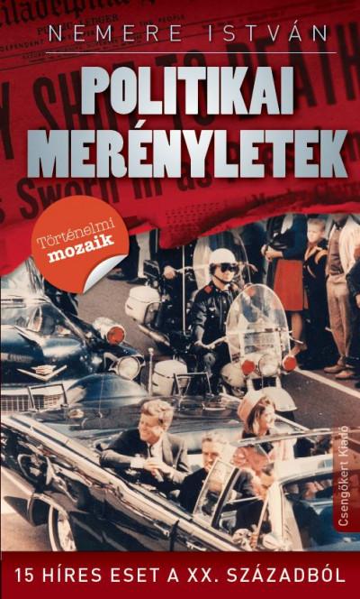 Nemere István - Kovács László  (Szerk.) - Politikai merényletek