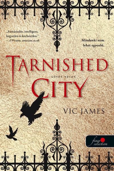 Vic James - Tarnished City - Sötét város (Sötét képességek 2.)