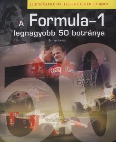 Simon István - A Formula-1 50 legnagyobb botránya