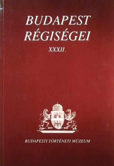 Bencze Zoltán  (Szerk.) - Budapest régiségei XXXII.