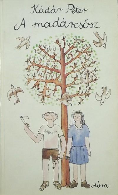 Kádár Péter - A madárcsősz