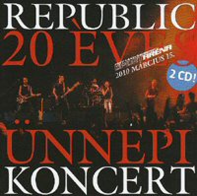Republic - 20 éves ünnepi koncert - 2CD