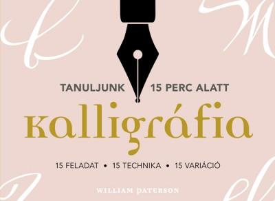 William Paterson - Kalligráfia. 15 feladat, 15 technika, 15 variáció