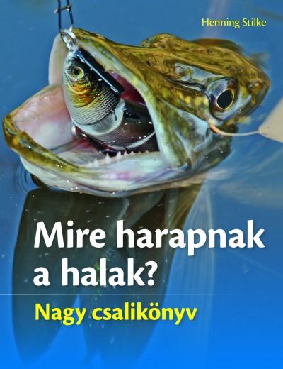 Henning Stilke - Mire harapnak a halak?
