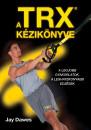 Jay Dawes - A TRX kézikönyve
